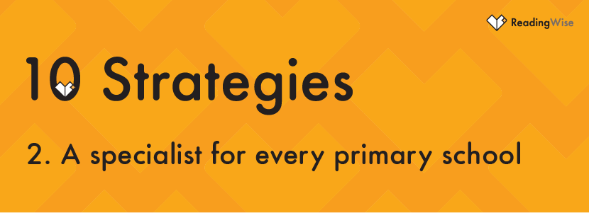 Strategy No 2: A specialist for every primary school